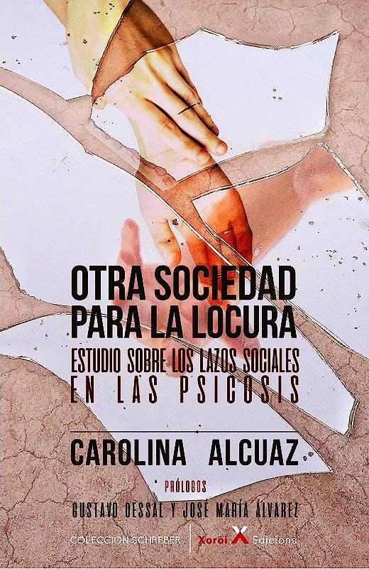 Portada del libro 9788412211696 Otra Sociedad para la Locura. Estudio sobre los Lazos Sociales en las Psicosis