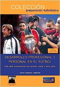 Portada del libro 9788412312829 Desarrollo Personal y Profesional en el Fútbol. Guía para Entrenadores que Quieren Crecer y Tener Éxito