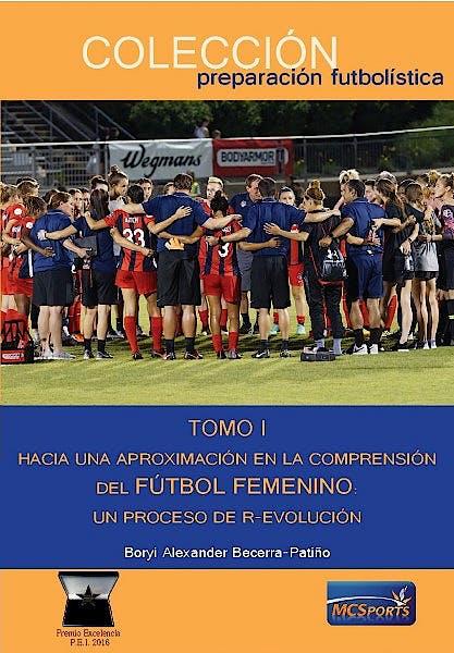 Portada del libro 9788412312867 Tomo I. Un Proceso de R-Evolución. Hacia una Aproximación en la Compresión del Fútbol Femenino