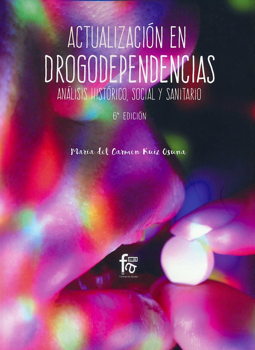 Portada del libro 9788413011004 Actualización en Drogodependencias. Análisis Histórico, Social y Sanitario