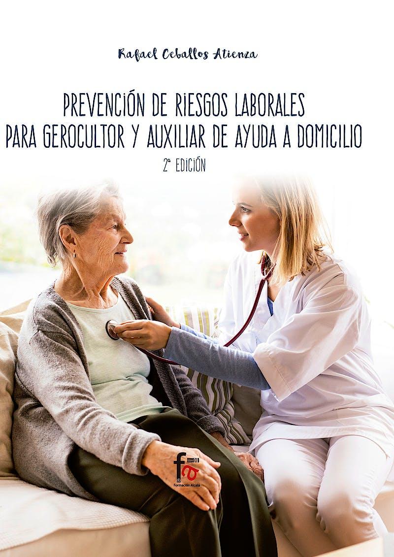 Portada del libro 9788413011516 Prevención de Riesgos Laborales para Gerocultor y Auxiliar de Ayuda a Domicilio