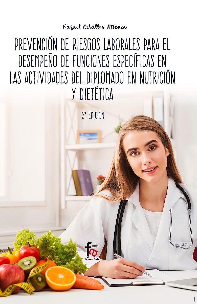 Portada del libro 9788413013169 Prevención de Riesgos Laborales para el Desempeño de Funciones Específicas en las Actividades del Diplomado en Nutrición y Dietética