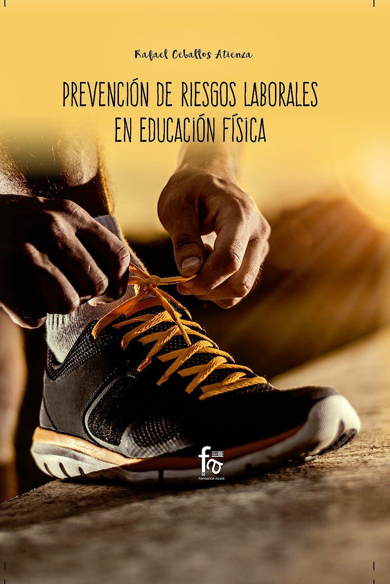 Portada del libro 9788413013282 Prevención de Riesgos Laborales en Educación Fisica