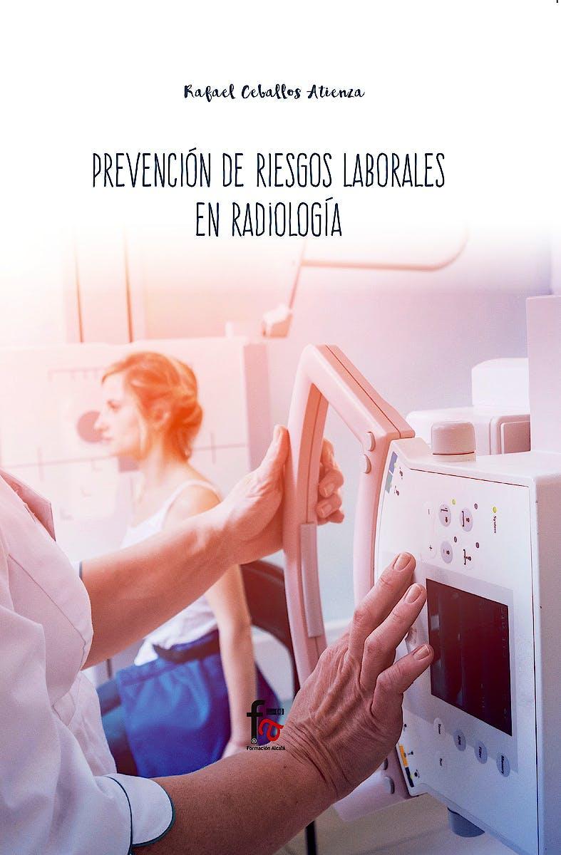 Portada del libro 9788413013299 Prevención de Riesgos Laborales en Radiología