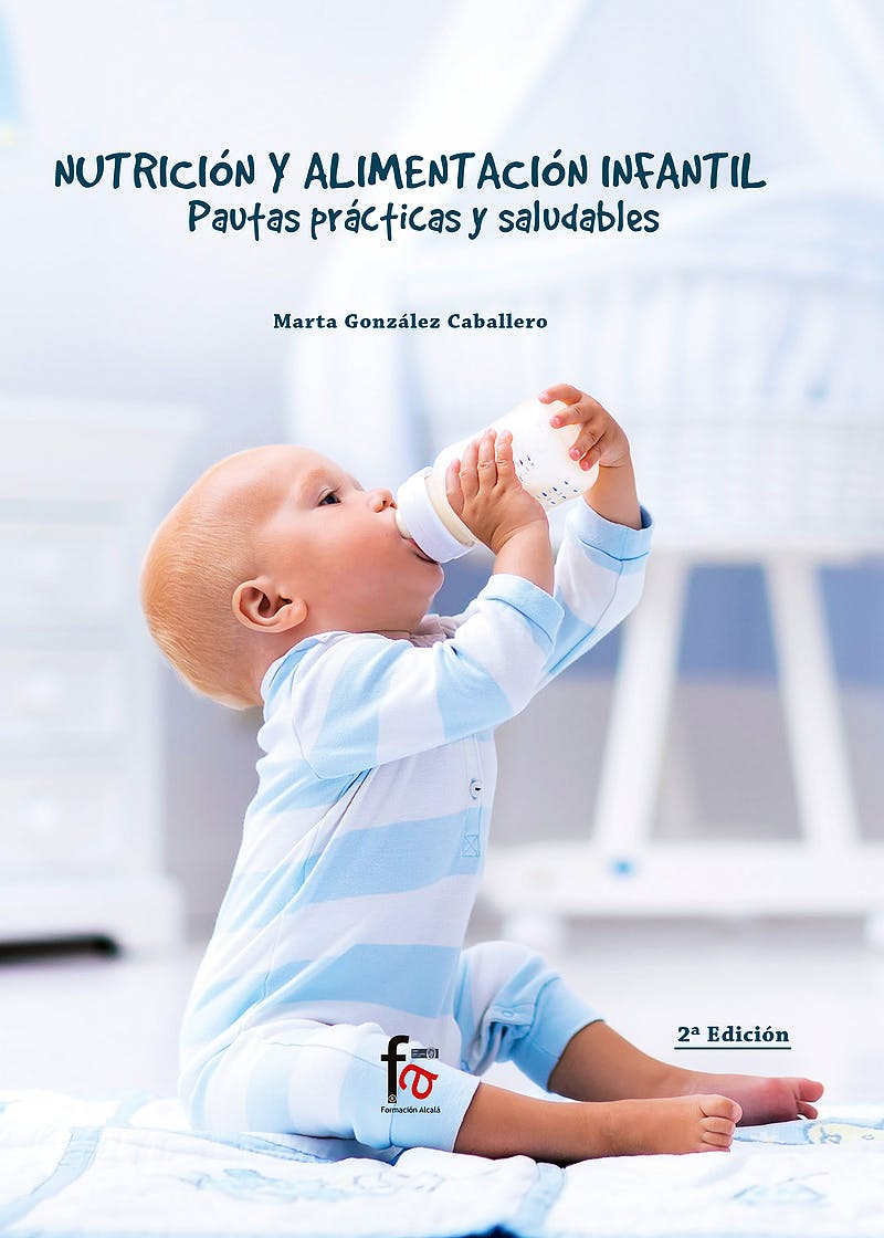 Portada del libro 9788413013558 Nutrición y Alimentación Infantil. Pautas Prácticas y Saludables