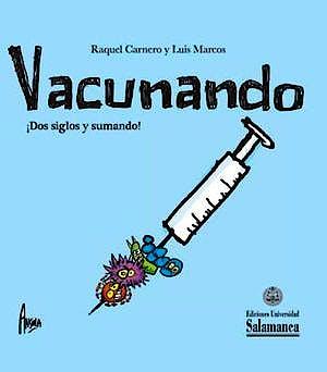 Portada del libro 9788413110493 Vacunando ¡Dos Siglos y Sumando!
