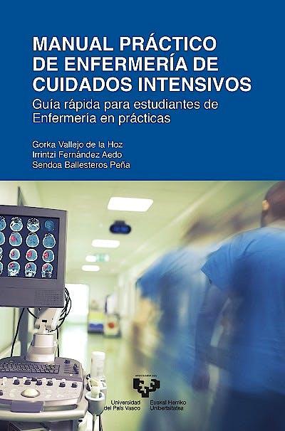 Portada del libro 9788413191409 Manual Práctico de Enfermería de Cuidados Intensivos. Guía Rápida para Estudiantes de Enfermería en Prácticas