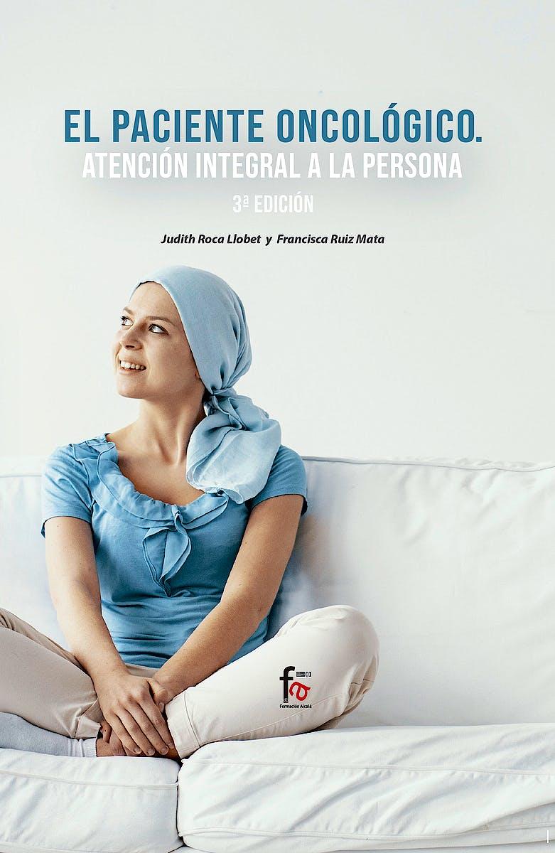 Portada del libro 9788413236728 El Paciente Oncológico. Atención Integral a la Persona
