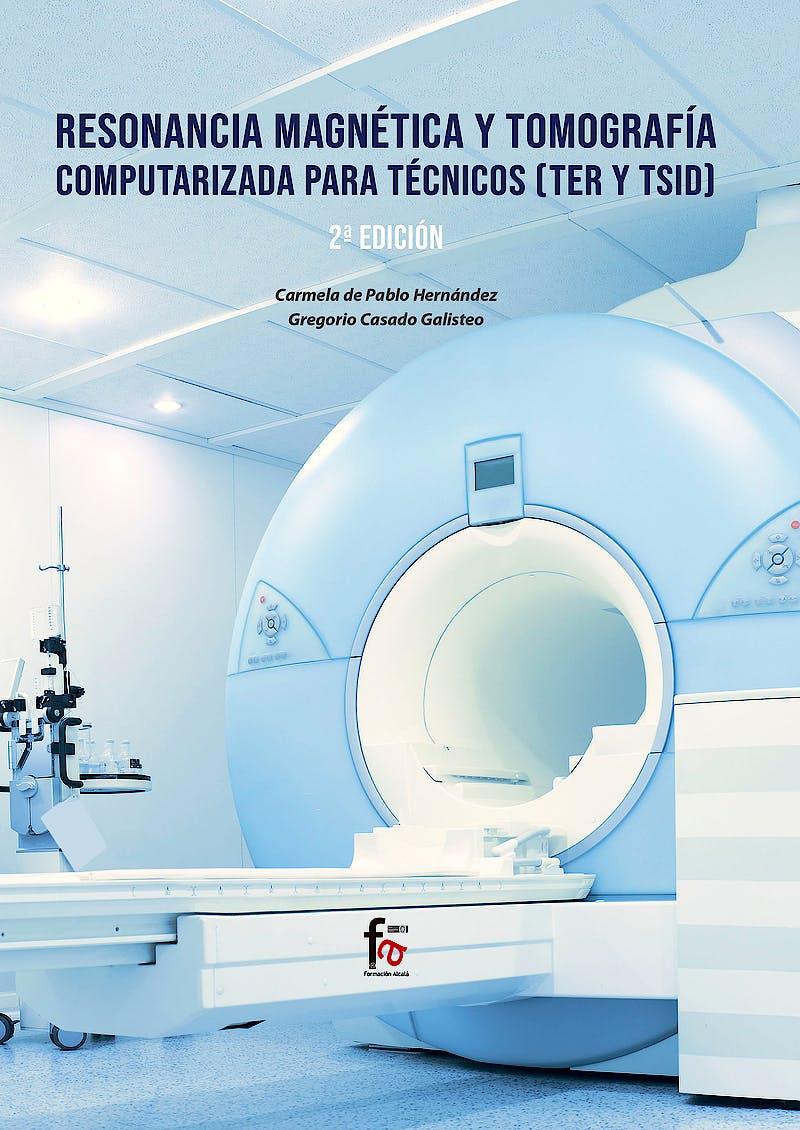 Portada del libro 9788413236735 Resonancia Magnética y Tomografía Computarizada para Técnicos (TER Y TSID)