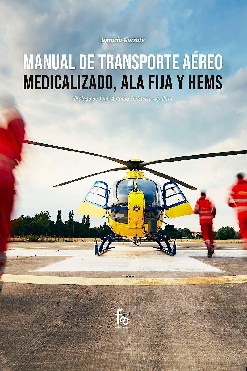 Portada del libro 9788413236780 Manual de Transporte Aéreo Medicalizado, Ala Fija y Hems