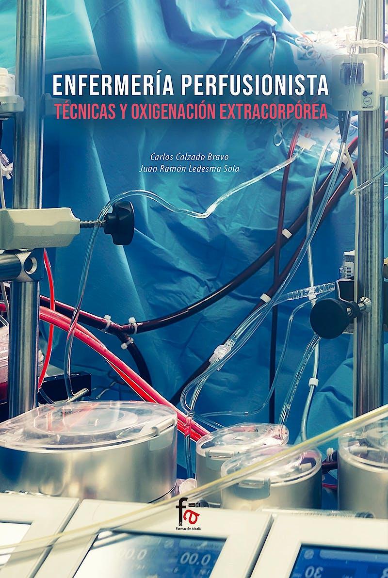 Portada del libro 9788413236872 Enfermería Perfusionista. Técnicas y Oxigenación Extracorpórea