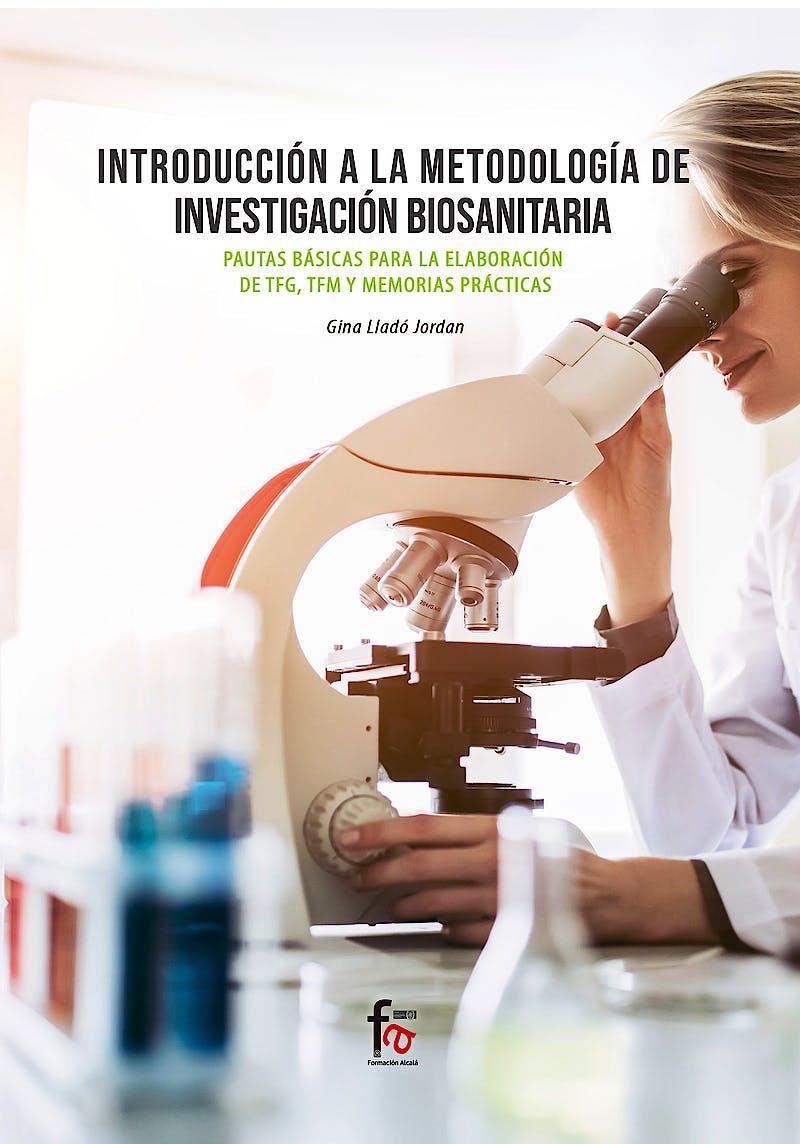 Portada del libro 9788413236957 Introducción a la Metodología de Investigación Biosanitaria. Pautas Básicas para la Elaboración de TFG, TFM y Memorias Prácticas
