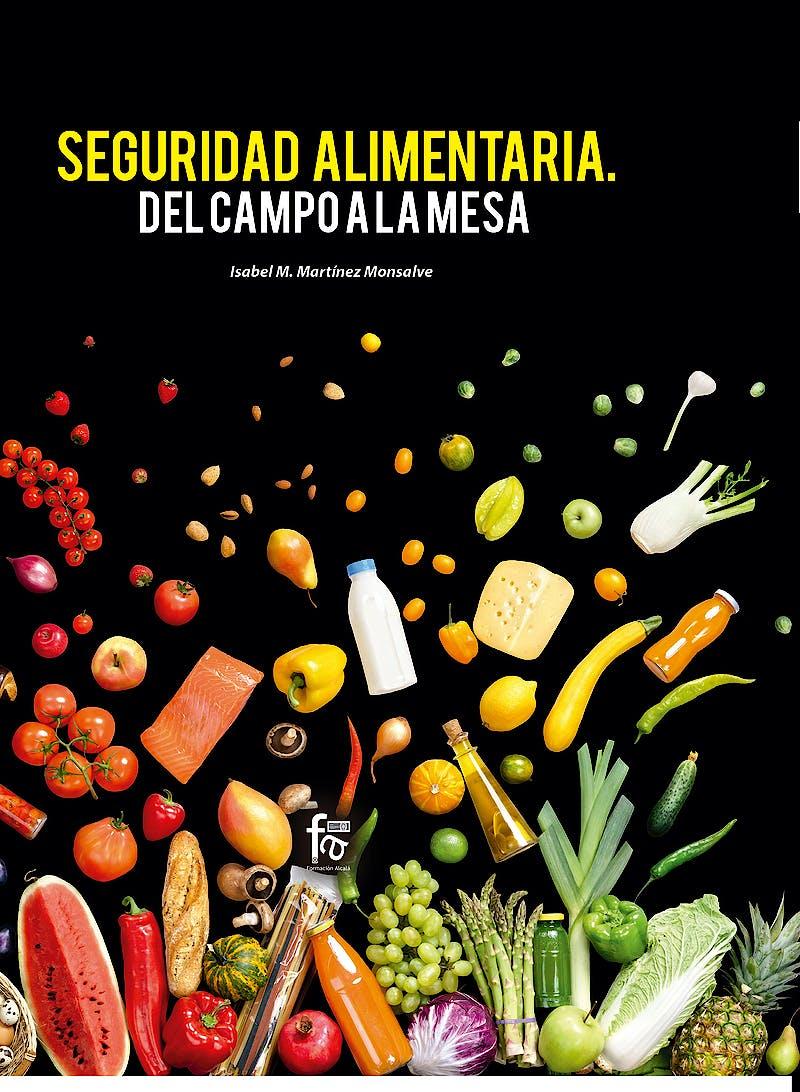 Portada del libro 9788413238623 Seguridad Alimentaria. Del Campo a la Mesa