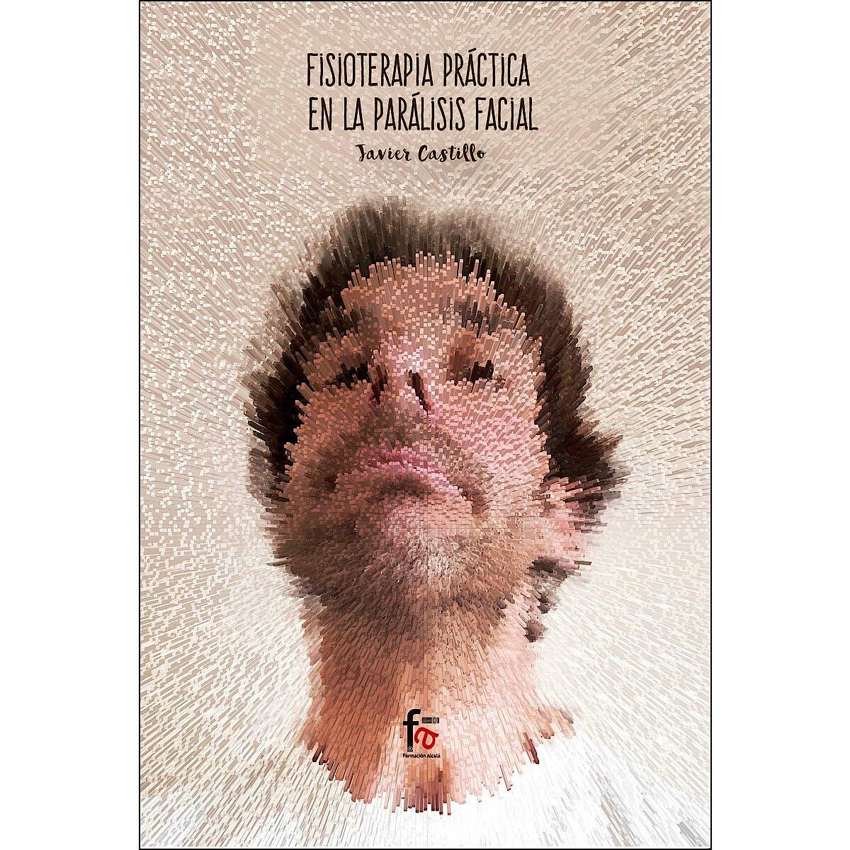 Portada del libro 9788413238814 Fisioterapia Práctica en la Parálisis Facial