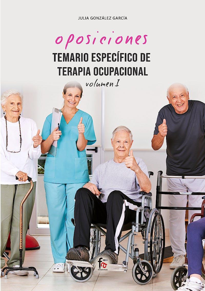 Portada del libro 9788413239194 Oposiciones Temario Específico de Terapia Ocupacional, Vol. I
