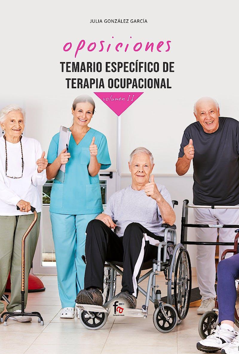 Portada del libro 9788413239231 Oposiciones Temario Específico de Terapia Ocupacional, Vol. II