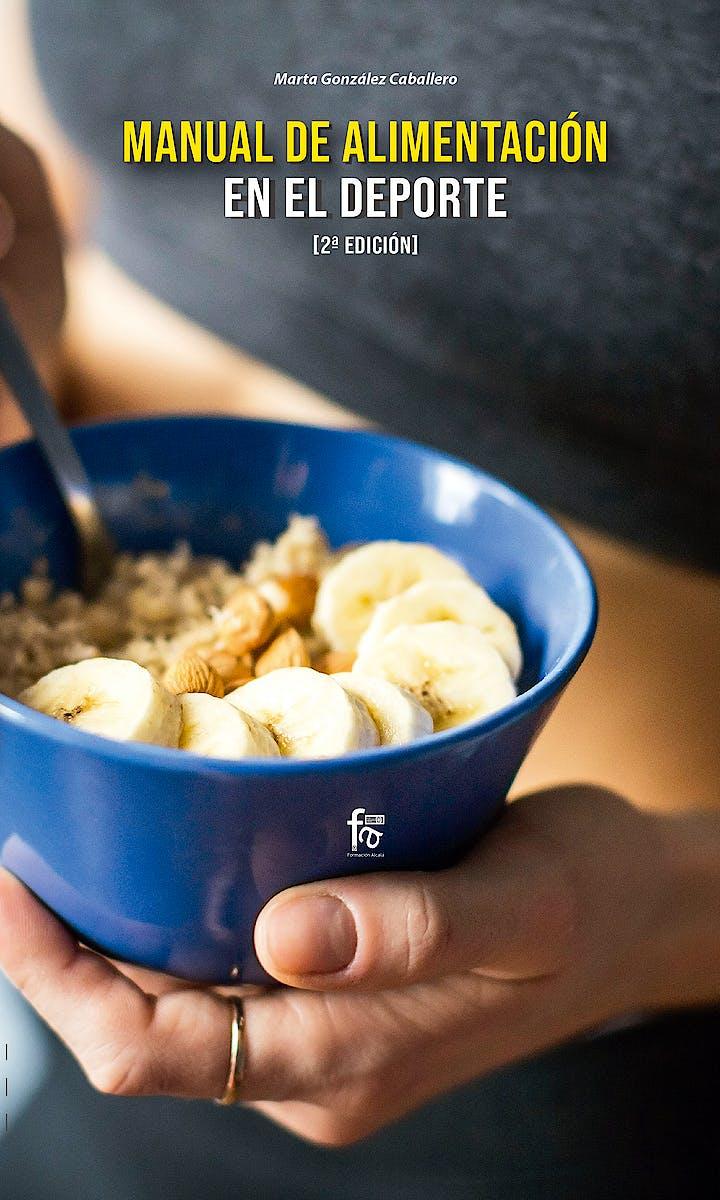 Portada del libro 9788413239385 Manual de Alimentación en el Deporte