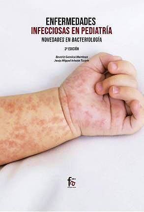Portada del libro 9788413239576 Enfermedades Infecciosas en Pediatría. Novedades en Bacteriología