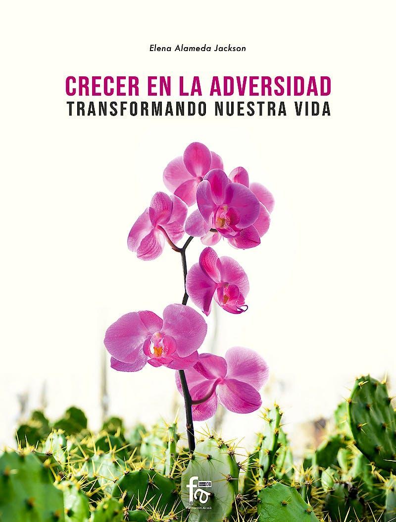 Portada del libro 9788413239835 Crecer en la Adversidad. Transformando Nuestra Vida