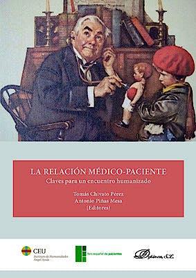 Portada del libro 9788413241203 La Relación Médico-Paciente. Claves para un Encuentro Humanizado