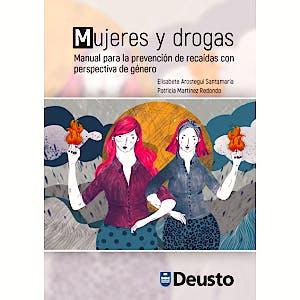 Portada del libro 9788413250298 Mujeres y Drogas. Manual para la Prevención de Recaídas con Perspectiva de Género