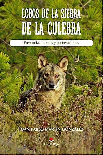 Portada del libro 9788413319360 Lobos de la Sierra de la Culebra. Presencia, Apuntes y Observaciones