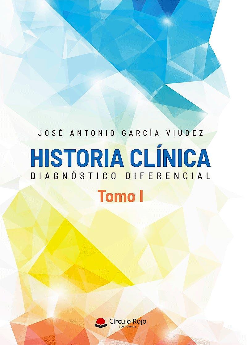 Portada del libro 9788413381190 Historia Clínica. Diagnóstico Diferencial, Tomo I