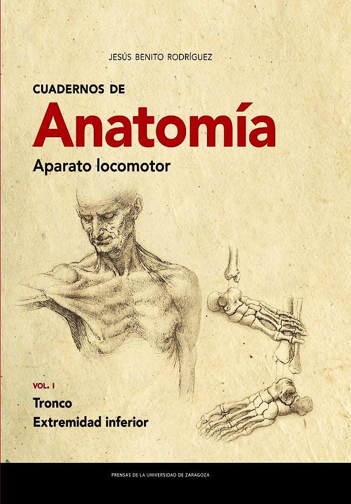 Portada del libro 9788413401850 Cuadernos de Anatomía. Aparato Locomotor, Vol. I: Tronco. Extremidad Inferior