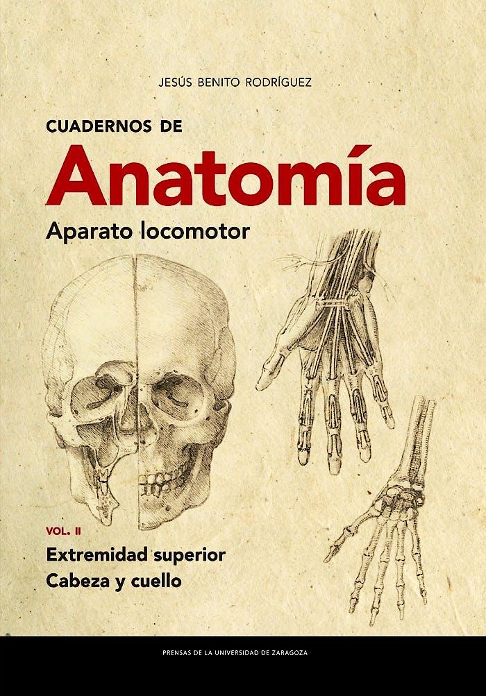 Portada del libro 9788413401867 Cuadernos de Anatomía. Aparato Locomotor, Vol. II: Extremidad Superior. Cabeza y Cuello