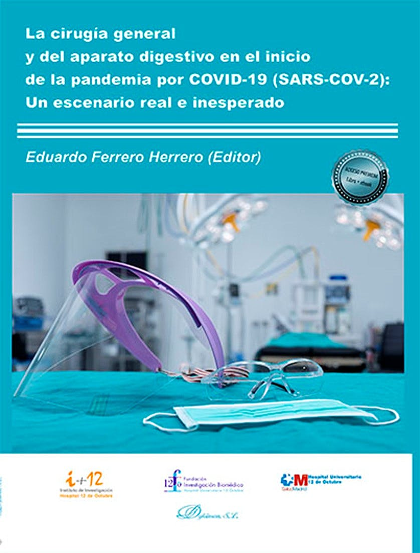 Portada del libro 9788413770949 La Cirugía General y del Aparato Digestivo en el Inicio de la Pandemia por COVID-19 (SARS-COV-2). Un Escenario Real e Inesperado (Libro + E-Book)