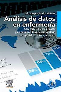 Portada del libro 9788413820552 Análisis de Datos en Enfermería. Comprensión y Uso de Datos para Optimizar la Asistencia Sanitaria en Hospitales y Sistemas de Salud