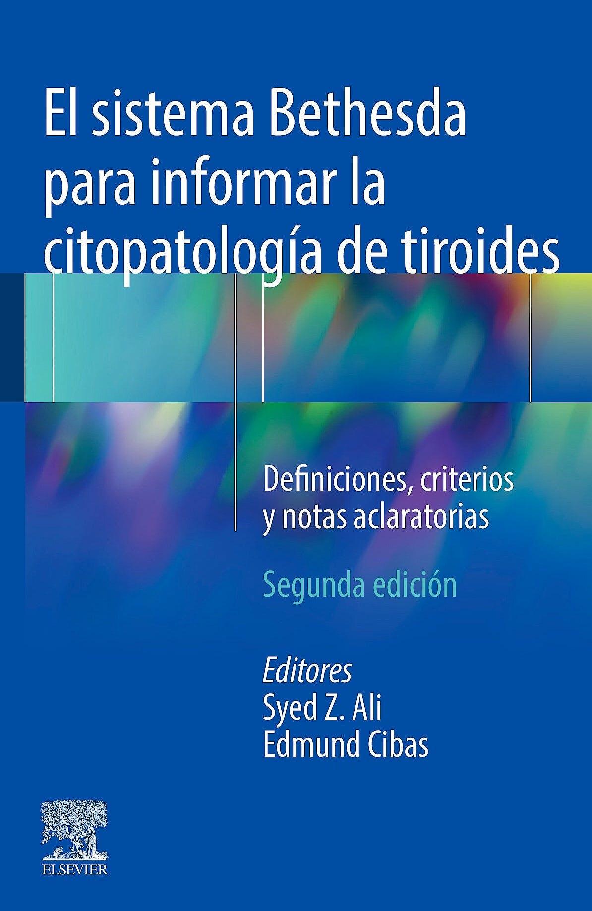 Portada del libro 9788413821160 El Sistema Bethesda para Informar la Citopatología de Tiroides. Definiciones, Criterios y Notas Aclaratorias
