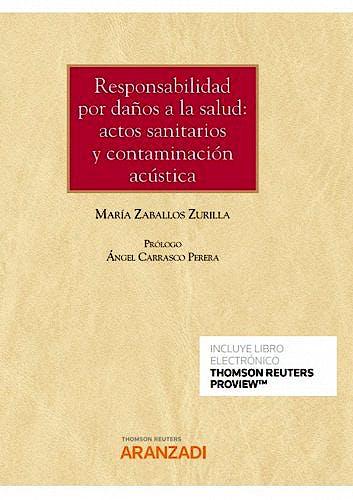 Portada del libro 9788413911380 Responsabilidad por Daños a la Salud. Actos Sanitarios y Contaminación Acústica