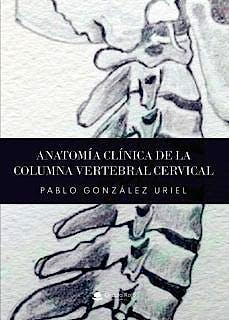 Portada del libro 9788413986227 Anatomía Clínica de la Columna Vertebral Cervical
