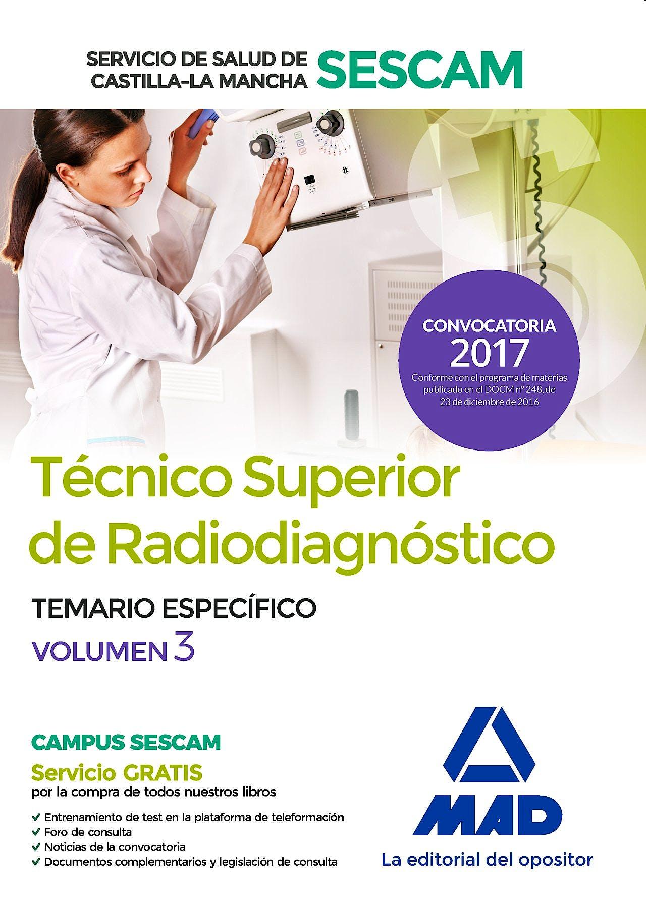 Portada del libro 9788414204580 Técnico Superior de Radiodiagnóstico Servicio de Salud de Castilla-La Mancha (SESCAM). Temario Específico, Vol. 3