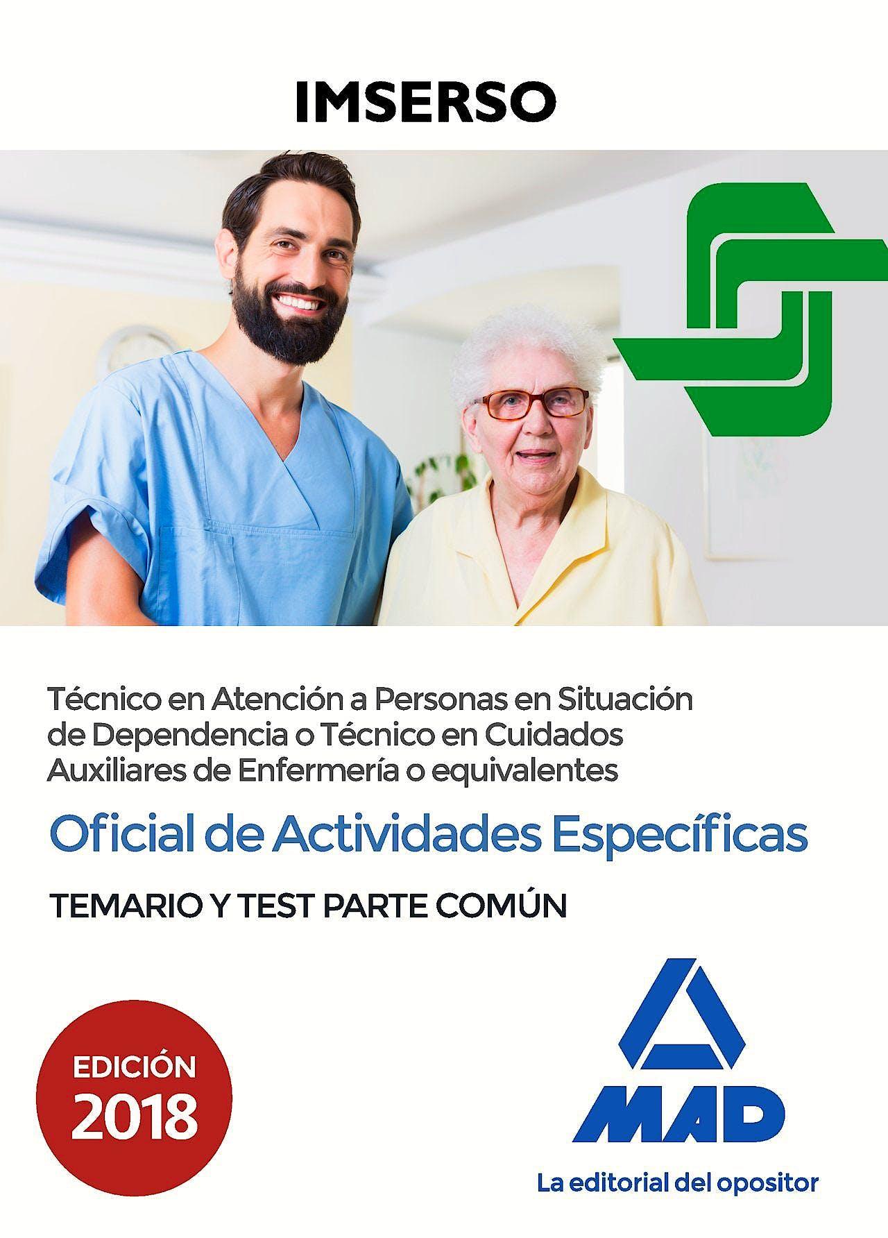 Portada del libro 9788414219058 Oficial de Actividades Específicas IMSERSO (Técnico Personas en Situación de Dependencia, Auxiliares de Enfermería). Temario y Test Parte Común