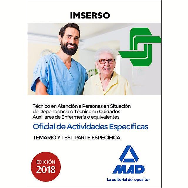 Portada del libro 9788414219065 Oficial de Actividades Específicas IMSERSO (Técnico Personas en Situación de Dependencia, Auxiliares de Enfermería). Temario y Test Parte Específica