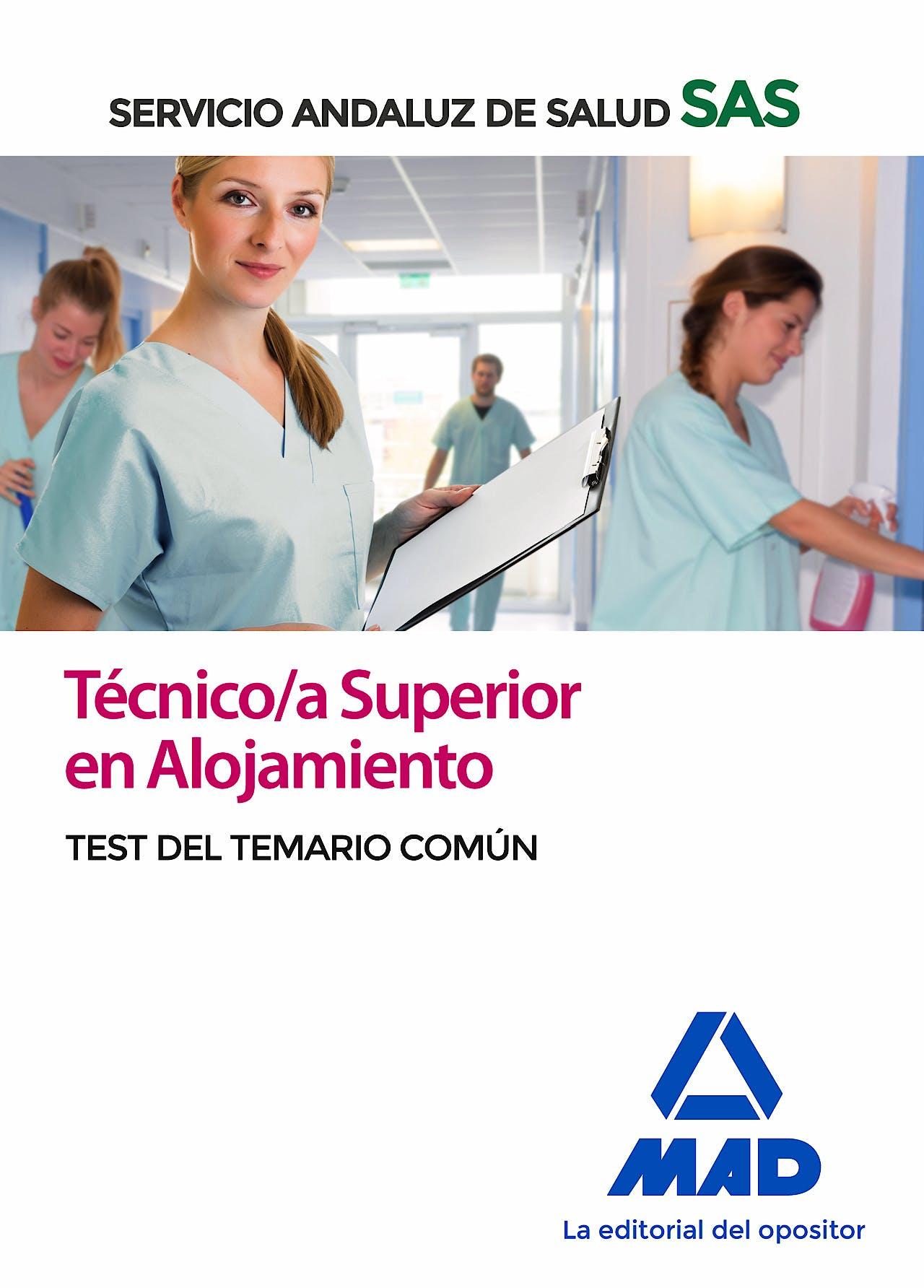 Portada del libro 9788414238493 Técnico/a Superior en Alojamiento Servicio Andaluz de Salud (SAS). Test del Temario Común