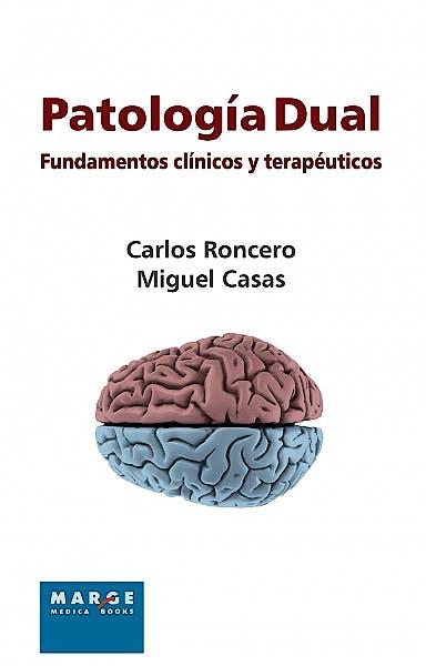 Portada del libro 9788415004547 Patología Dual. Fundamentos Clínicos y Terapéuticos