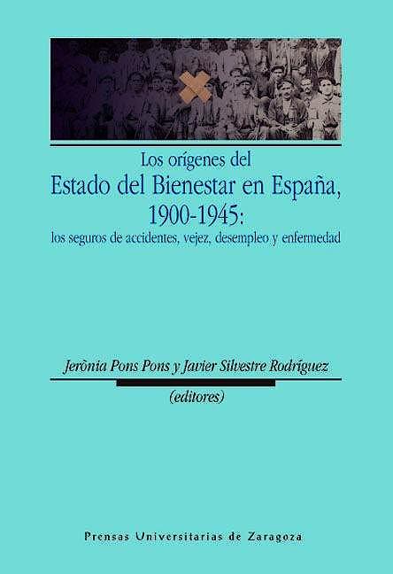 Portada del libro 9788415031307 Los Origenes del Estado del Bienestar en España, 1900-1945: Los Seguros de Accidentes, Vejez, Desempleo y Enfermedad
