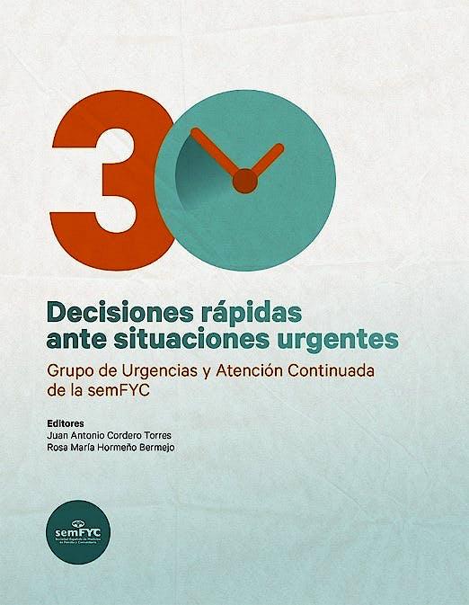 Portada del libro 9788415037750 30 Decisiones Rápidas ante Situaciones Urgentes. Grupo de Urgencias y Atención Continuada de la semFYC