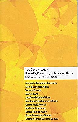 Portada del libro 9788415047308 ¿Que Dignidad? Filosofia, Derecho y Practica Sanitaria