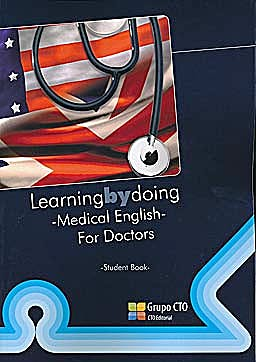Portada del libro 9788415062493 Learning By Doing. Medical English For Doctors. Student Book