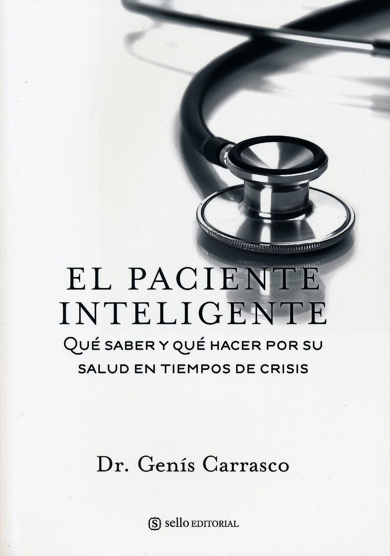 Portada del libro 9788415132066 El Paciente Inteligente. que Saber y que Hacer por Su Salud en Tiempos de Crisis