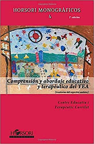 Portada del libro 9788415212072 Comprensión y Abordaje Educativo y Terapéutico del TEA (Horsori Monográficos 4)