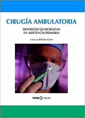 Portada del libro 9788415223252 Cirugía Ambulatoria. Destrezas Quirúrgicas en Asistencia Primaria