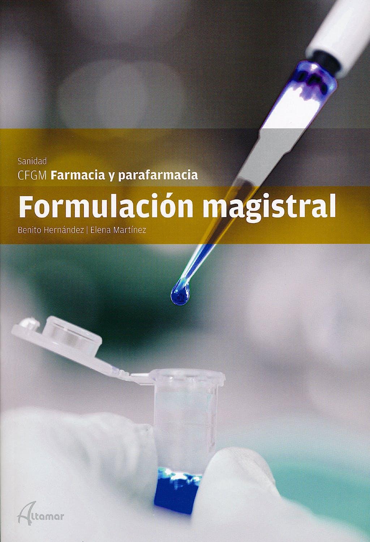 Portada del libro 9788415309475 Formulación Magistral (CFGM Farmacia y Parafarmacia)