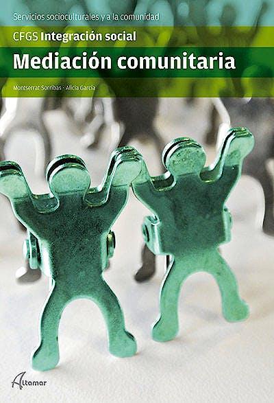 Portada del libro 9788415309819 Mediacion Comunitaria. Grado Superior Servicios Socioculturales y a la Comunidad