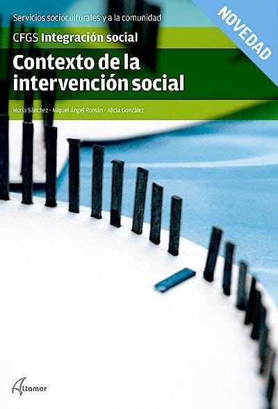Portada del libro 9788415309932 Contexto de la Intervencion Social. Servicios Socioculturales y a la Comunidad