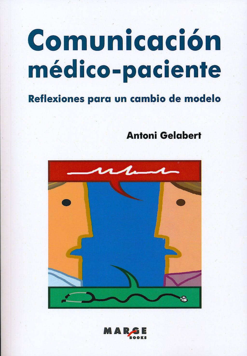 Portada del libro 9788415340423 Comunicación Médico-Paciente. Reflexiones para un cambio de Modelo